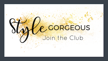 Style Gorgeous Club - Join the Club